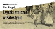 """Książka Ilana Pappé: """"Czystki etniczne w Palestynie"""""""